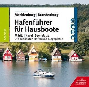 Wassersportbuch: Hafenführer für Hausboote – Müritz, Havel, Seenplatte